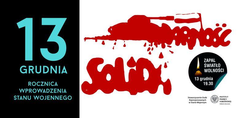 13 grudnia Zapal Światło Wolności 1 37. rocznica ogłoszenia stanu wojennego w Polsce
