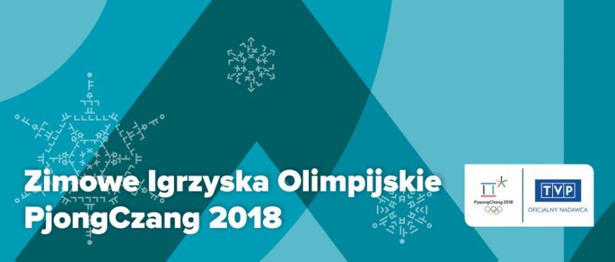 Olimpiada w TVP Zimowe Igrzyska Olimpijskie w Pjongczang rozpoczęte!