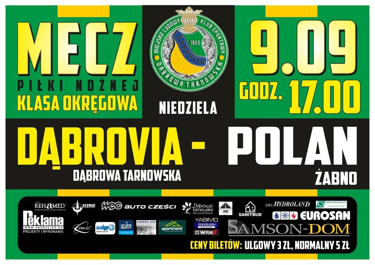 Dąbrovia PolanŻabno plakat Zapraszamy na Derby Powiśla: Dąbrovia Dąbrowa Tarnowska   Polan Żabno