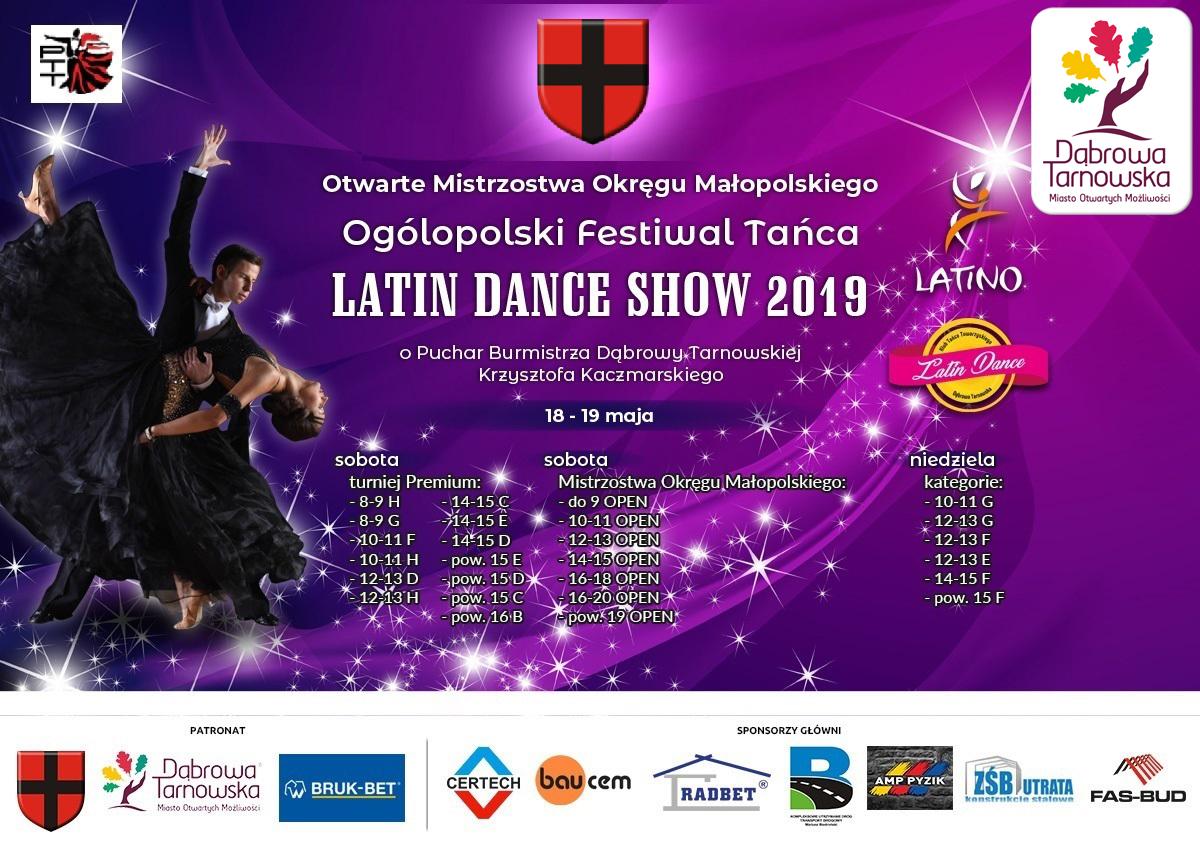 Latin Dance Show 2019 Zapraszamy na Otwarte Mistrzostwa Okręgu Małopolskiego   III Ogólnopolski Festiwal Tańca LATIN DANCE SHOW 2019 o Puchar Burmistrza Dąbrowy Tarnowskiej Krzysztofa Kaczmarskiego 2019