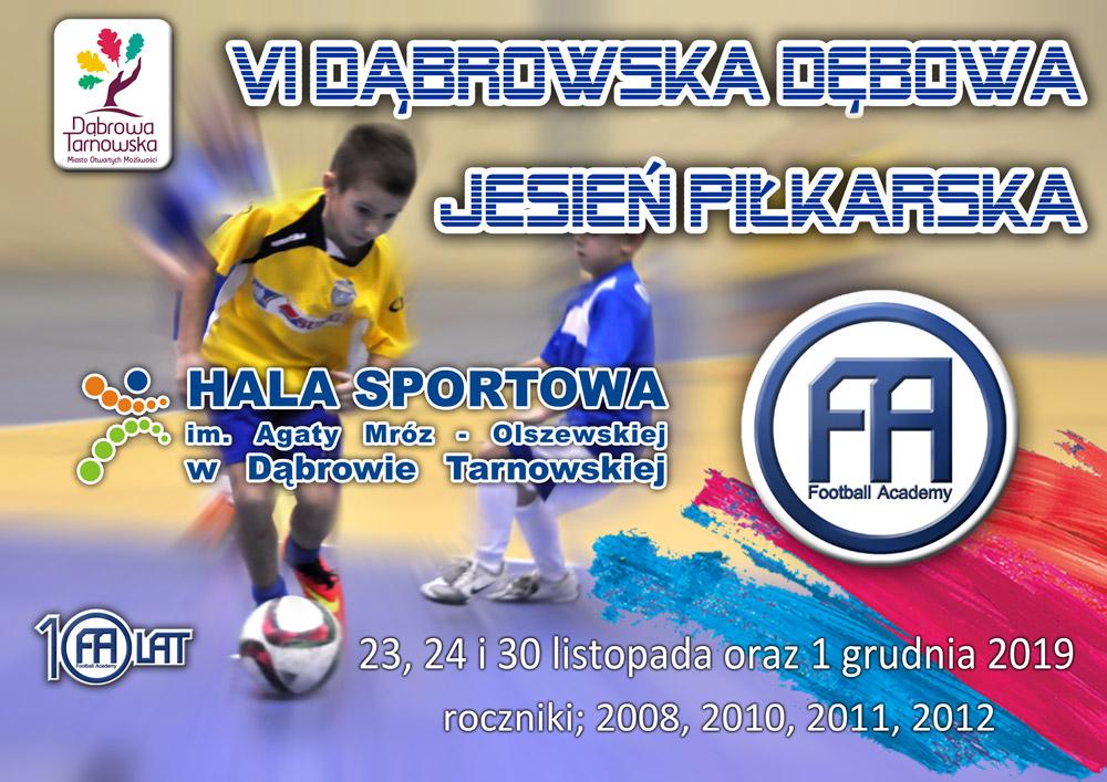 6 DDJ 2019 FADT 1000 Zapraszamy na cykl turniejów VI Dąbrowskiej Dębowej Jesieni Football Academy