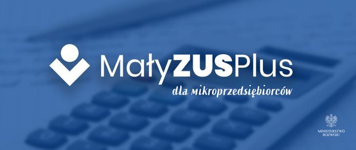 729x308 Mały ZUS Plus – od 1 lutego 2020 r.; do korzystania z Małego ZUS u w dotychczasowej formule trzeba się zgłosić do 8 stycznia 2020 r.