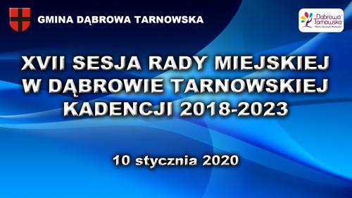 XVII SRMDT Radni obradowali na XVII Sesji Rady Miejskiej w Dąbrowie Tarnowskiej