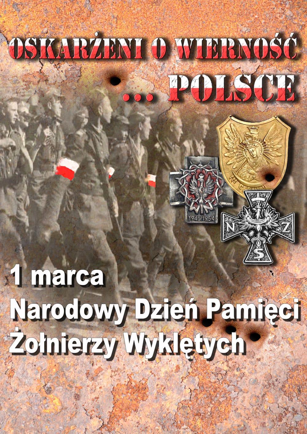 Oskarżeni o wierność Polsce 1 marca   Narodowy Dzień Pamięci Żołnierzy Wyklętych< />Cześć i chwała Bohaterom!