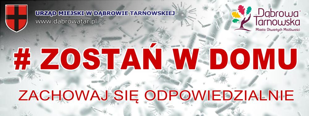 UMDT COVID19 zostań w domu Apel Burmistrza Dąbrowy Tarnowskiej o pozostanie w domu< />ZOSTAŃ W DOMU – ZACHOWAJ SIĘ ODPOWIEDZIALNIE  CHROŃ SIEBIE I INNE OSOBY!