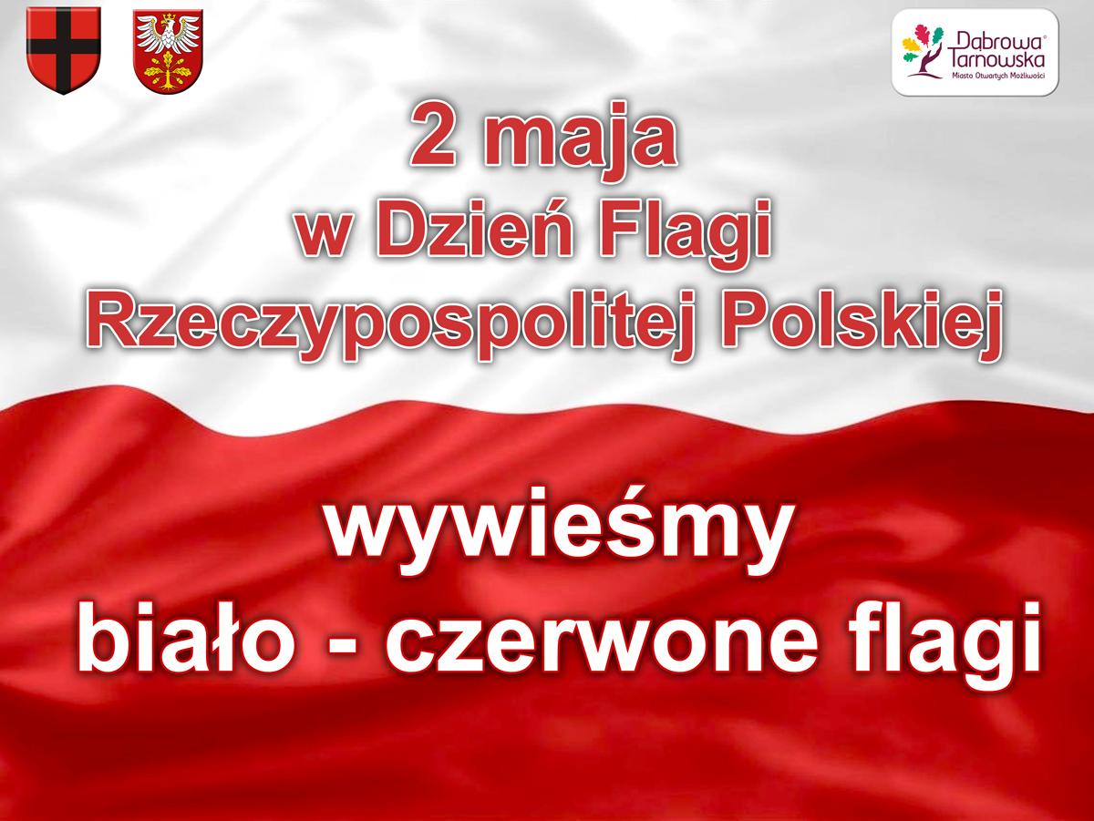 POLSKA flaga 2 maja wywieśmy flagi Plan obchodów Święta 3 Majowej Konstytucji w Dąbrowie Tarnowskiej   2 Maja 2020