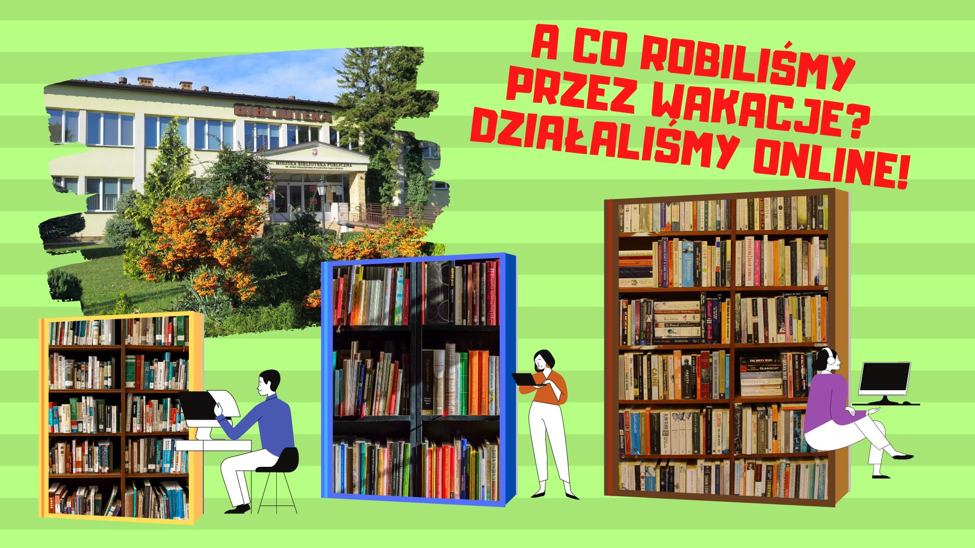 Działamy online Wakacje on line w dąbrowskiej Książnicy