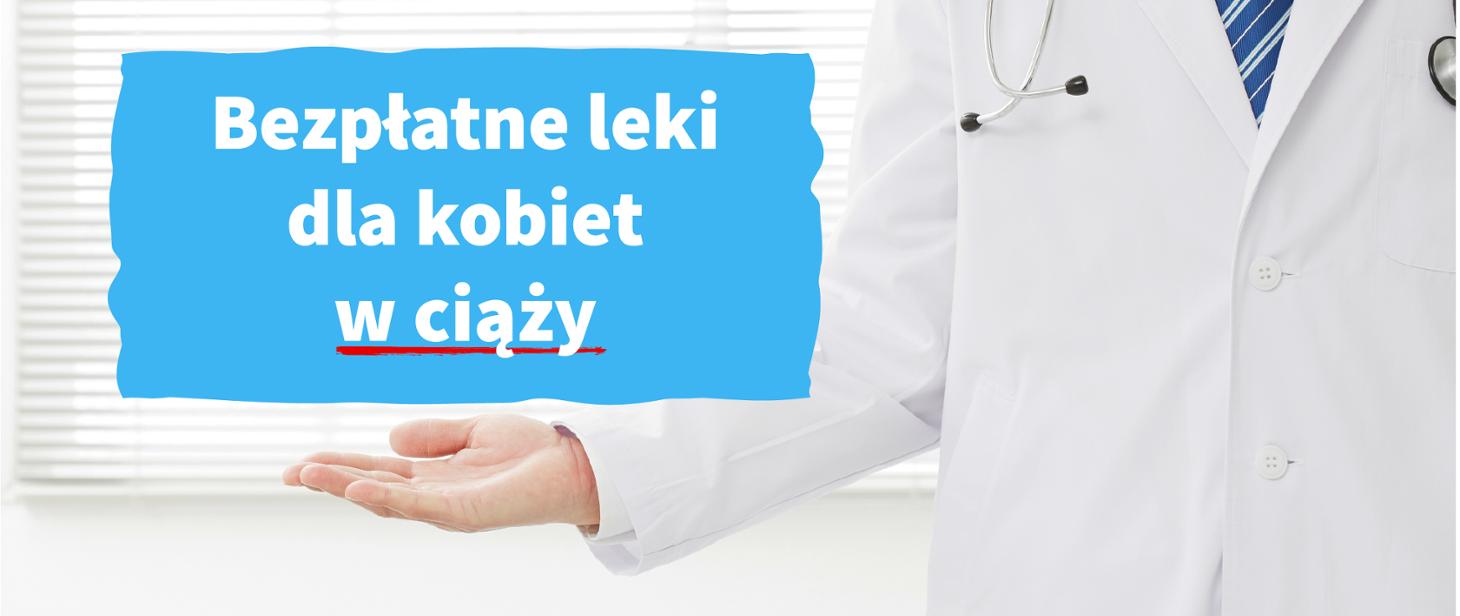 Leko kobiety Bezpłatne leki dla kobiet w ciąży