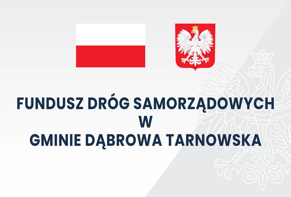 FDS DĄBROWA TARNOWSKA <cent />Fundusz Dróg Samorządowych<br>w Gminie Dąbrowa Tarnowska</center>