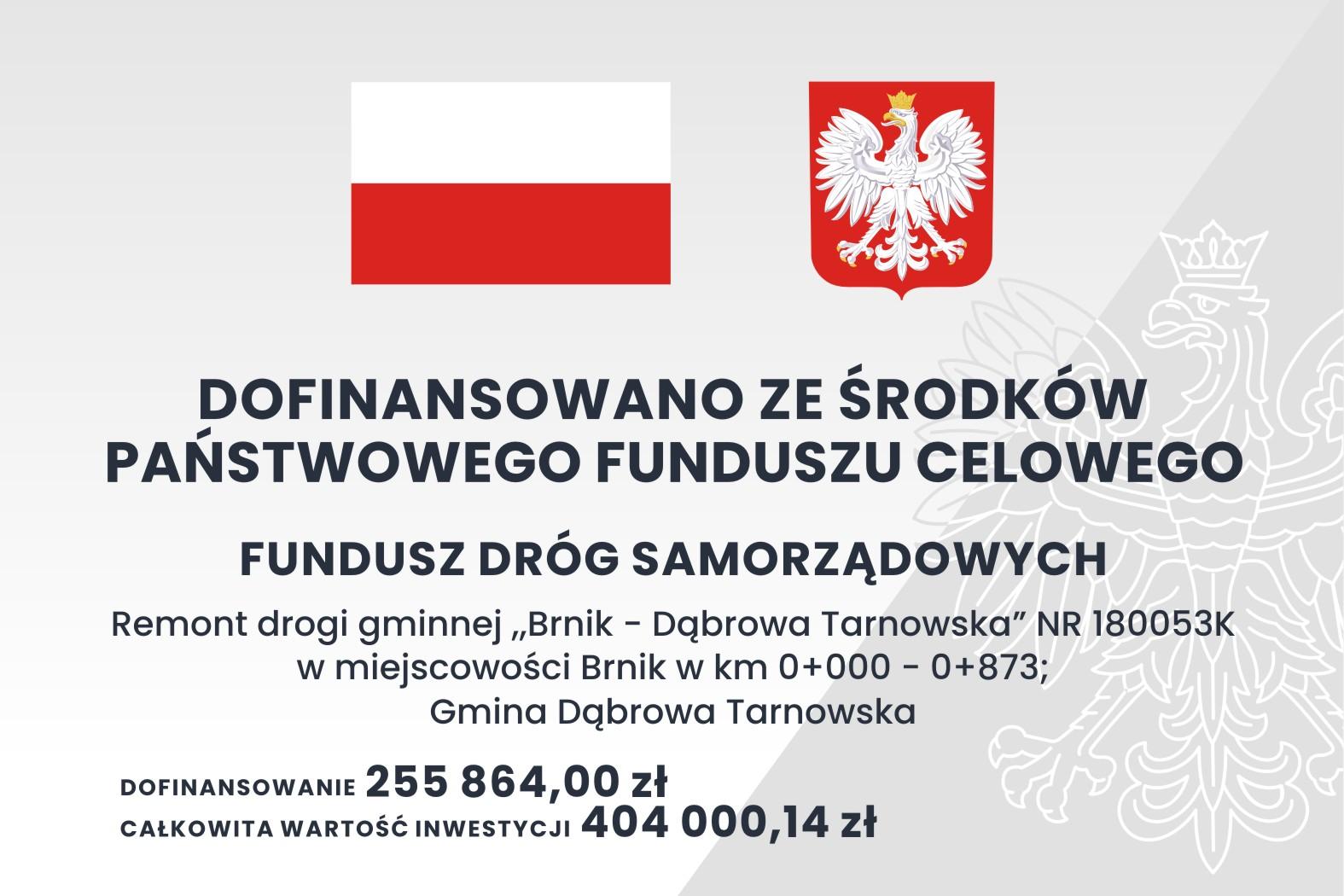 tablica FDS Brnik <cent />Fundusz Dróg Samorządowych<br>w Gminie Dąbrowa Tarnowska</center>