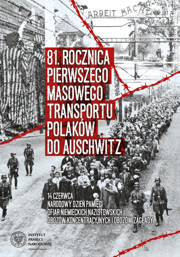 81 rocznica pierwszego masowego transportu do auschwitz 14 czerwca obchodzony jest w Polsce jako Narodowy Dzień Pamięci Ofiar Niemieckich Nazistowskich Obozów Koncentracyjnych