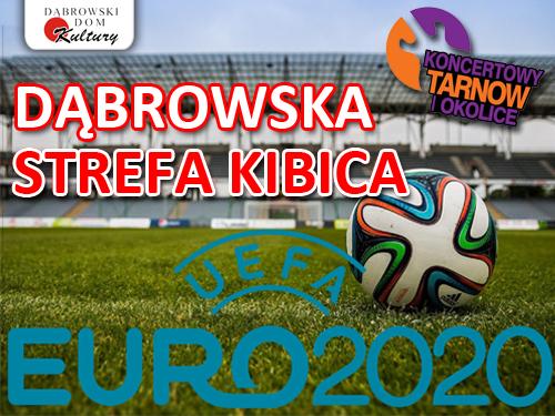 Dąbrowska Strefa Kibica DDK Dąbrowski Dom Kultury zaprasza na Dąbrowską Strefę Kibica