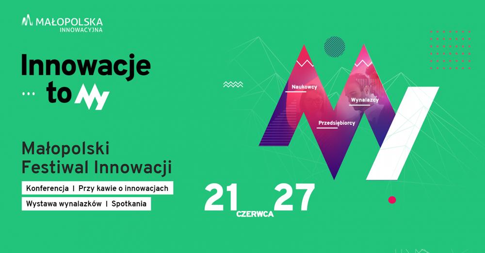 MFI2021 Małopolski Festiwal Innowacji 2021 – Innowacje to MY!