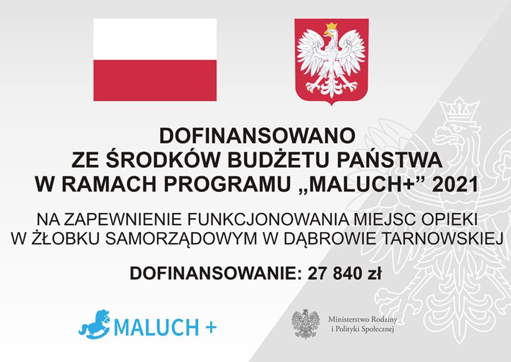 Tablica Fondusze MALUCH 2021 Żłobek Samorządowy Dąbrowa Tarnowska Zapewnienie funkcjonowania miejsc opieki nad dziećmi w wieku do lat 3 z Programu MALUCH+
